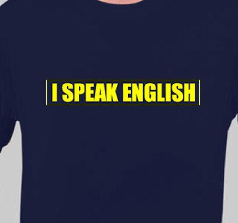 Image result for I Speak English T-shirt