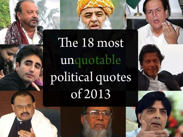 Mind Blowing Quotes By Pakistani Politicians In
