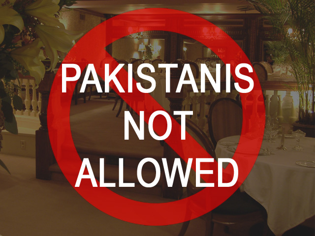 "In Islamabad: ""You can't eat here because you are Pakistani"