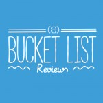 Bucket List Reviews
