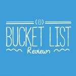 Bucket List Reviews